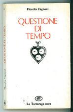 CAGNONI FIORELLA QUESTIONE DI TEMPO LA TARTARUGA NERA 1985