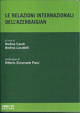 Le relazioni internazionali dell'Azerbaigian Sandro Teti Editore