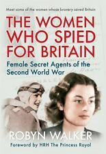 The Women who Spied for Britain: Female Spies of the Second World War, , Walker,