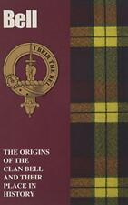 Bell: the Origins of the Clan bell and Their Place in History (Scottish Clan Min