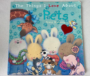 The Things I Love About Pets by Trace Moroney Collect Or Post