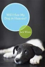 Will I See My Dog in Heaven?: God's Saving Love for the Whole Family of Creation