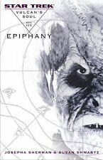 Epiphany (Star Trek: Vulcan's Soul, Book 3), Sherman, Josepha/ Shwartz, Susan, G