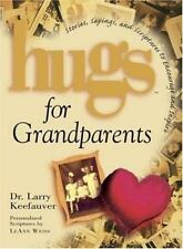 Hugs for Grandparents: Stories, Sayings, and Scriptures to Encourage and Inspire