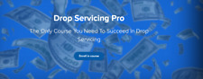 Drop Servicing Pro - Only Course You Need to Succeed in Drop Servicing !