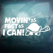 MOVIN AS FAST AS I CAN Turtle Slow Funny Car,Bumper JDM EURO Vinyl Decal Sticker