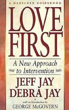 Hazelden Guidebooks: Love First : A New Approach to Intervention for Alcoholism