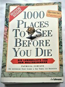 """"""" 1000 PLACES TO SEE BEFORE YOU DIE """" VON PATRICIA SCHULTZ"""