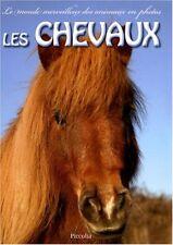 Le monde merveilleux en photos -  Les chevaux    Savoir et découverte Jeunesse