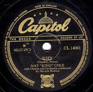 CLASSIC 1952 UK #10 NAT KING COLE 78  WHY / TENDERLY   UK CAPITOL. CL14061 E-/V+
