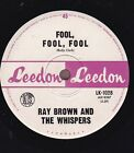 RAY BROWN and the WHISPERS Fool, Fool, Fool / Go To Him 45