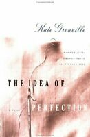 The Idea of Perfection Hardcover Kate Grenville