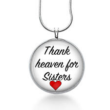 Thank Heaven for Sisters Necklace - Holiday Pendant - Jewelry Gift for Girls