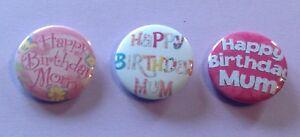 Happy Brithday Mum Badge