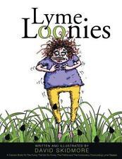 Lyme Loonies by David Skidmore (2015, Paperback)