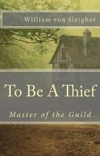 Master of The Guild - To Be A Thief (Volume 1)