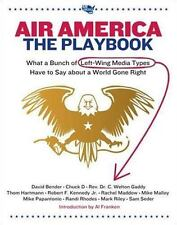 Air America: The Playbook: What a Bunch of Left Wing Media Types have to Teach y