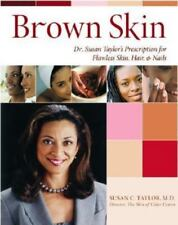 Brown Skin: Dr. Susan Taylor's Prescription for Flawless Skin, Hair,-ExLibrary