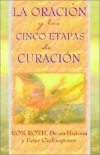 La Oracion y las Cinco Etapas de Curacion = Prayer and the Five Stages of Healin