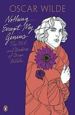 Nothing ... Except My Genius: The Wit and Wisdom of Oscar Wilde by Oscar Wilde (Paperback, 2010)