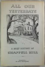 SIGNED 1ST ED / All Our Yesterdays Brief History of Chappell Hill Texas