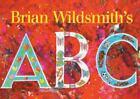 Brian Wildsmith's ABC , Board book , Brian Wildsmith