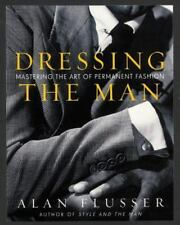 Dressing the Man: Mastering the Art of Permanent Fashion (Hardback or Cased Book