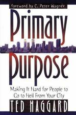 Primary Purpose: Making it hard for people to go to hell from your city, Ted Hag