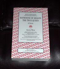 KATHERINE OF ARAGON: THE TRUE QUEEN by ALISON WEIR Six Tudor Queens 2016 ARC