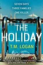 The Holiday: The bestselling Richard and Judy Book Club thriller by Logan, T.M.