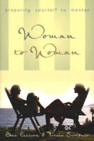 Woman to Woman: Preparing Yourself to Mentor - Paperback By Ellison, Edna - GOOD