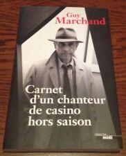 GUY MARCHAND / CARNET D'UN CHANTEUR DE CASINO HORS SAISON  ..Edition originale