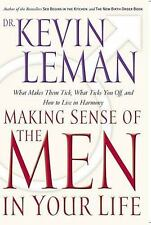Making Sense Of The Men In Your Life What Makes Them Tick, What Ticks You Off, A