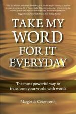 Take My Word for It Everyday by Margot De Cotesworth (2012, Paperback)