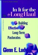 NEW - In It for the Long Haul: Building Effective Long-Term Pastorates