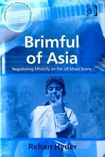 BRIMFUL OF ASIA / NEGOTIATING ETHNICITY ON UK MUSIC SCENE - HARDBACK + DJ