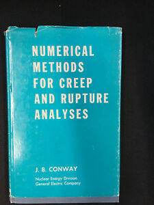 Numerical methods for creep and rupture analysis von J. B. Conway