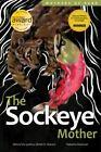 The Sockeye Mother by Brett D. Huson