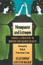 USED (VG) Menopause and Estrogen: Natural Alternatives to Hormone Replacement Th