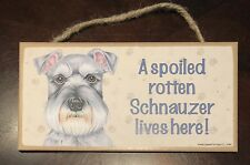 Mini Schnauzer Sign Plaque Dog miniature Puppy Canine Spoiled Rotten Lives Here