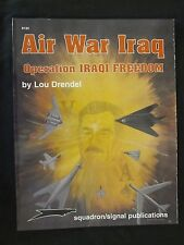 Squadron Book: Air War Iraq: Operation Iraqi Freedom - 64 pages, Color BW Photos