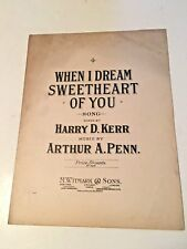 """Vintage Sheet Music """"When I Dream Sweetheart of You"""" by Kerr and Penn 1907"""
