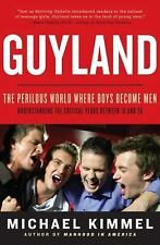 Guyland: The Perilous World Where Boys Become Men-ExLibrary