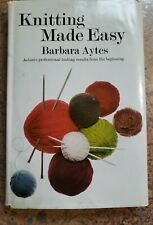KNITTING MADE EASY by Barbara Aytes 1970 Illustrated Hardcover Used Acceptable.