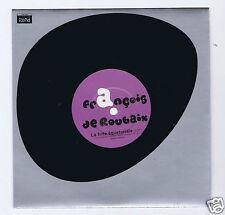 45 RPM SP FRANCOIS DE ROUBAIX LA FRITE EQUATORIALE (INEDIT 2006)