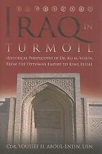 Iraq in Turmoil: Historical Perspectives of Dr. Ali al-Wardi, From the Ottoman