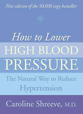 USED (GD) How to Lower High Blood Pressure: The Natural Four Point Plan to Reduc