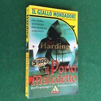 Paul HARDING - IL PORTO MALEDETTO Giallo Mondadori n.2507 (1997) Libro