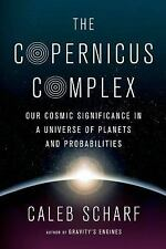 The Copernicus Complex: Our Cosmic Significance in a Universe of Planets NEW