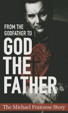 From the Godfather to God the Father: The Michael Franzese Story, Good Books